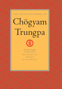 The Collected Works of Ch  gyam Trungpa  Shambhala   the sacred path of the warrior   Great eastern sun   the wisdom of shambhala   Selected writings
