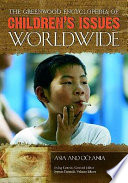 The Greenwood Encyclopedia Of Children S Issues Worldwide