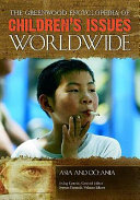 The Greenwood Encyclopedia of Children's Issues Worldwide