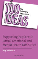 100 Ideas for Primary Teachers: Supporting Pupils with Social, Emotional and Mental Health Difficulties