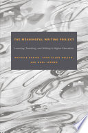 The Meaningful Writing Project  : Learning, Teaching and Writing in Higher Education