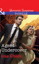 Agent Undercover (Mills & Boon Intrigue) (Special Agents at the Altar, Book 2)