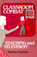 Classroom Combat, Teaching and Television [Pdf/ePub] eBook