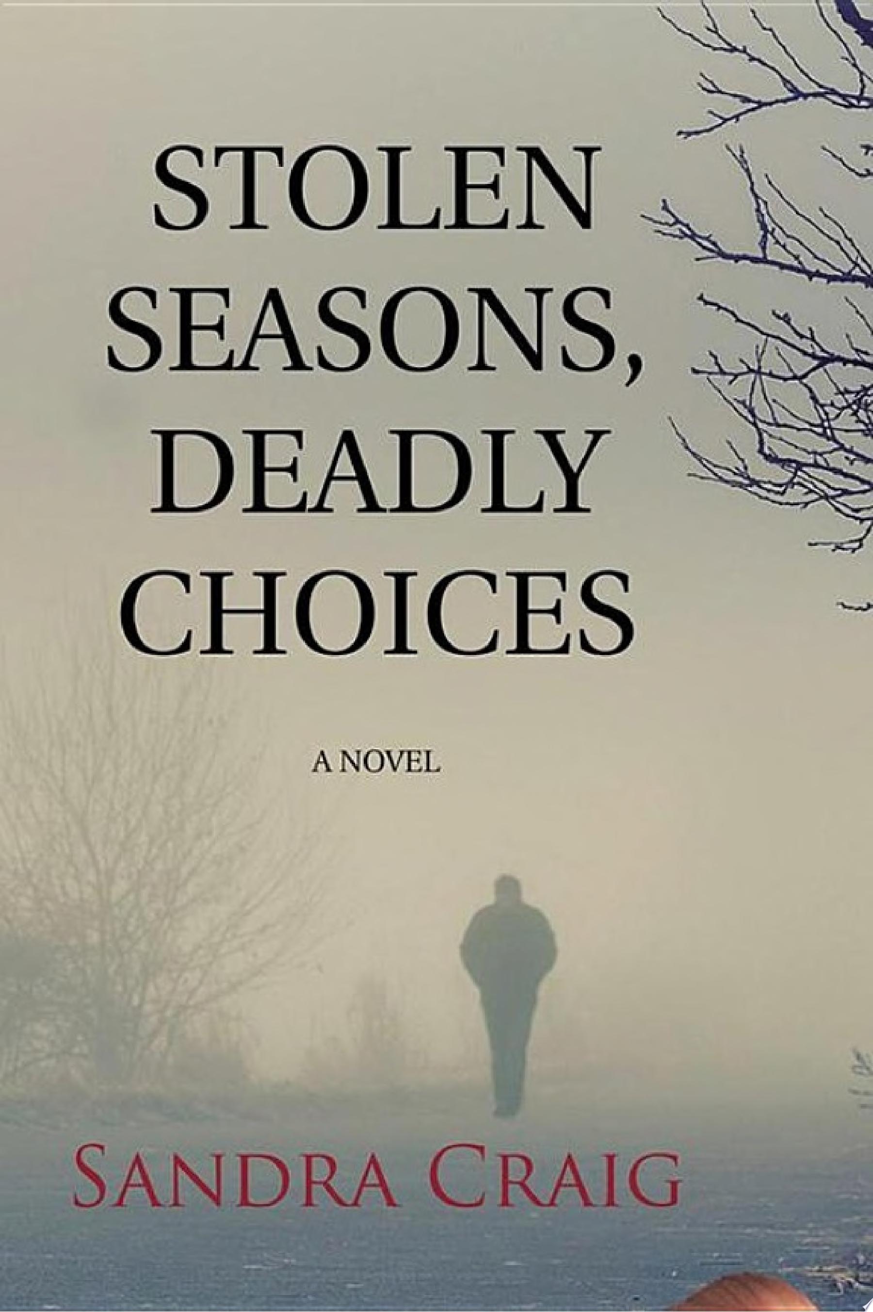 Stolen Seasons  Deadly Choices