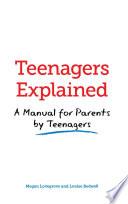 Teenagers Explained