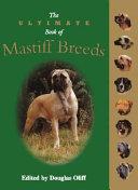 The Ultimate Book of Mastiff Breeds