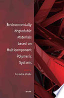 Environmentally Degradable Materials Based On Multicomponent Polymeric Systems Book PDF