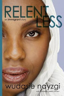 Relentless   An Immigrant Story  One Woman s Decade Long Fight to Heal a Family Torn Apart by War  Lies  and Tyranny Book
