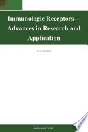 Immunologic Receptors Advances In Research And Application 2012 Edition