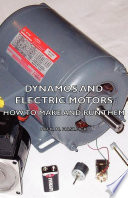 Dynamos And Electric Motors   How To Make And Run Them