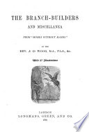 The Branch builders and Miscellanea