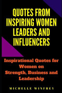 Quotes from Inspiring Women Leaders and Influencers