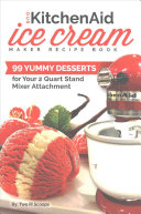 Our Kitchenaid Ice Cream Maker Recipe Book