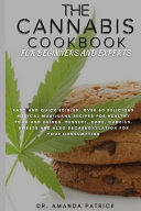The Cannabis Cookbook for Beginners and Experts
