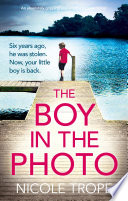 """""""The Boy in the Photo: An absolutely gripping and emotional page turner"""" by Nicole Trope"""