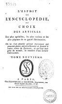 L'esprit de l'Encyclopédie, ou choix des articles les plus agréables, les plus curieux et les plus piquans de ce grand dictionnaire ... Tome premier (-treizieme)