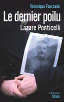 Le dernier poilu. Lazare Ponticelli [Pdf/ePub] eBook