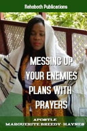 Messing Up Your Enemies Plans With Prayers