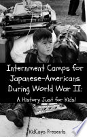 Internment Camps for Japanese Americans During World War Two