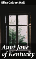 Aunt Jane of Kentucky Pdf/ePub eBook