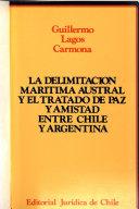 La delimitación marítima austral y el Tratado de paz y amistad entre Chile y Argentina