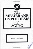 The Membrane Hypothesis of Aging