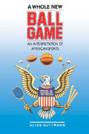 A Whole New Ball Game: An Interpretation of American Sports