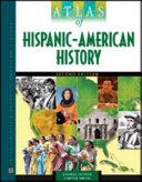 Atlas of Hispanic American History