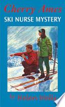 Cherry Ames  Ski Nurse Mystery