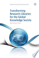 Transforming Research Libraries For The Global Knowledge Society Book PDF