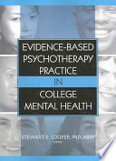 Evidence based Psychotherapy Practice in College Mental Health Book