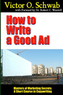 How to Write a Good Ad   Masters of Marketing Secrets  A Short Course In Copywriting