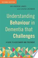 Understanding Behaviour In Dementia That Challenges Second Edition