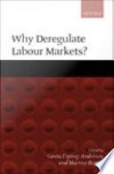 Why Deregulate Labour Markets