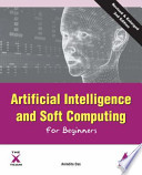 Artificial Intelligence and Soft Computing for Beginners, 2nd Edition