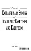 Panati s Extraordinary Endings of Practically Everything and Everybody Book PDF
