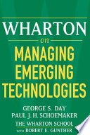 Wharton on Managing Emerging Technologies Book