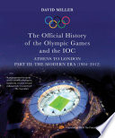 The Official History Of The Olympic Games And The Ioc Part Iii The Modern Era 1984 2012