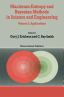 Maximum Entropy and Bayesian Methods in Science and Engineering