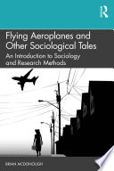 Flying Aeroplanes and Other Sociological Tales Book