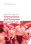 Essential Texts on International and European Criminal Law (10th revised edition)