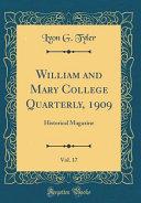 William And Mary College Quarterly 1909 Vol 17