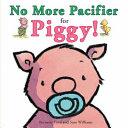 No More Pacifier for Piggy!