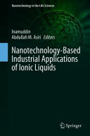 Nanotechnology Based Industrial Applications of Ionic Liquids