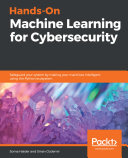Hands On Machine Learning for Cybersecurity