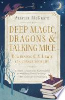 Deep Magic Dragons And Talking Mice