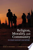 Religion Morality And Community In Post Soviet Societies