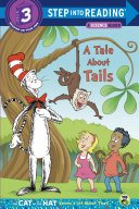 A Tale About Tails (Dr. Seuss/The Cat in the Hat Knows a Lot About That!) Book