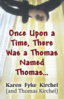 Once Upon a Time, There Was a Thomas Named Thomas…