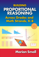 Building Proportional Reasoning Across Grades and Math Strands, K-8: